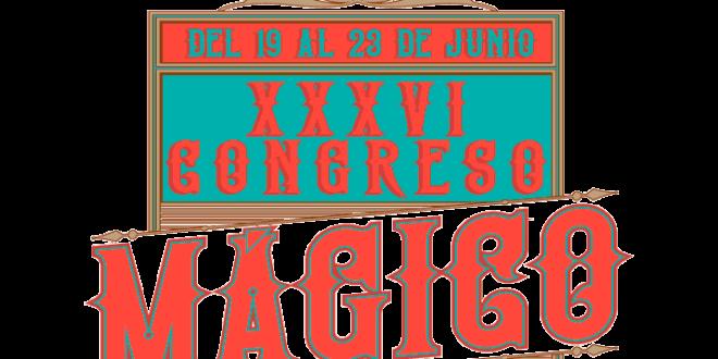 Vive una fantasía en el XXXVI Congreso Mágico Nacional